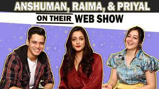 Anshuman, Priyal & Raima on Love Sleep Repeat, Life Mantras & More