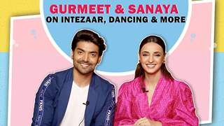 Gurmeet Chaudhary And Sanaya Irani Talk About Intezaar, Dancing & More