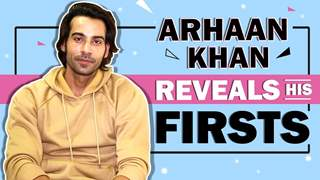 Arhaan Khan Reveals All His Firsts | Audition, Rejection, Kiss & More