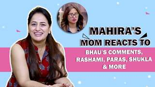 Mahira Sharma's Mom Reacts To Bhau's Comment | Sidharth & Her Fights | Bigg Boss 13