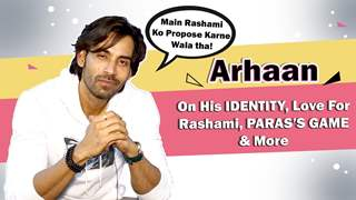 Arhaan Khan Talks About His Real Name, Proposing Rashami, Paras's Game & More