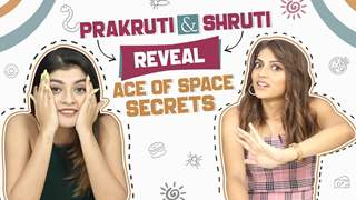 Shruti Sinha And Prakruti Mishra Reveal Ace Of Space 2 Secrets | Insects, Hygiene, Food & More