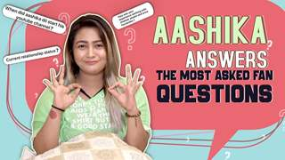 Aashika Bhatia Answers The Most Asked Fan Questions | Relationships, Controversies, Trolls & More