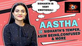 Aastha On Sidharth's Temper, Asim Being Confused & More | Bigg Boss 13