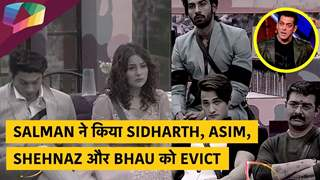 SALMAN ने किया Sidharth, Asim, Shehnaz और Bhau को Evict | Bigg Boss Update