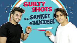 Tanzeel Khan and Sanket Mehta Spill Some Spicy Secrets Out | Guilty Shots