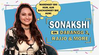 Sonakshi Sinha On Dabangg 3 | Reminisces Memories Of Rajjo & More