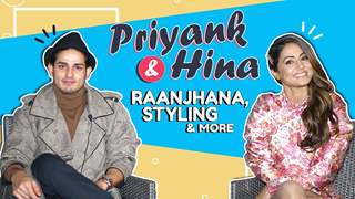 Hina Khan And Priyank Sharma On Raanjhana, Styling, Remix & More