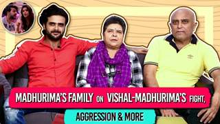 Madhurima's Family Reacts To Her Fights With Vishal, Rashami & Arhaan's Relationship & More