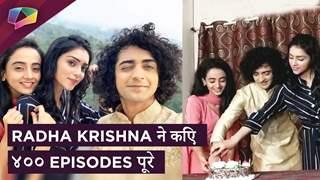 RADHA Krishna ने किए ४०० Episodes पूरे | Sumedh और Mallika ने काटा Cake