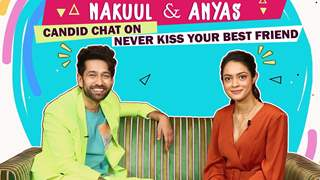 Nakuul Mehta And Anya Singh On Never Kiss Your Best Friend | Debut & More