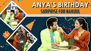 Anya's Cute Birthday Surprise For Nakuul Mehta | Co-Star Secrets Revealed