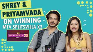 Shrey & Priyamvada's WINNING INTERVIEW | MTV Splitsvilla X2