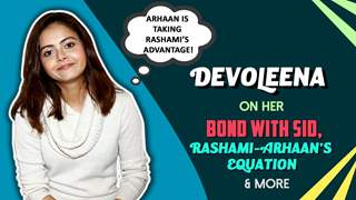 Devoleena Takes Arhaan's Case | Talks About Her Re-Entry, Bond With Asim, Sid & More | BB 13