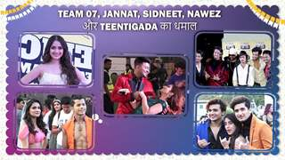 Team 07, Jannat, Sidneet, Nawez और Teentigada का धमाल   Epic Fam Jam