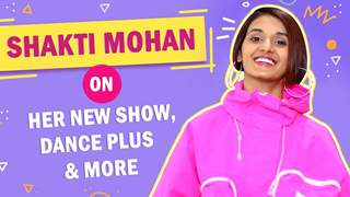 Shakti Mohan Talks About Break A Leg 2, Dance Plus & More