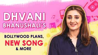 Dhvani Bhanushali On Her Bollywood Plans, New Song & More