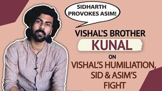 Vishal Aditya Singh's Brother On Vishal's Humiliation, Asim Poking Sidharth & More | BB 13