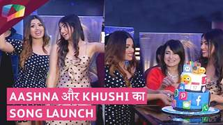 Aashna और Khushi का Song Launch | India Forums Hindi