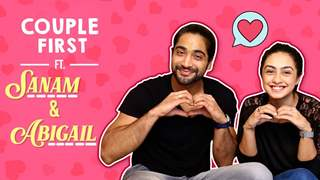 Abigail and Sanam share their first kiss, first impression and much more| Valentine's Special