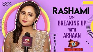 Rashami Desai On Breaking Up With Arhaan | Bigg Boss 13