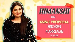 Himanshi Reacts On Broken Marriage, Asim's Proposal & More