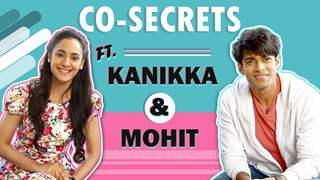 Mohit & Kanikka Spill Each Others Secrets | Nicknames, First Impression & More