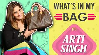 What's In My Bag Ft. Arti Singh | Bag Secrets Out
