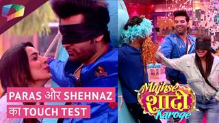 PARAS और Shehnaz का touch test | Mujhse Shaadi Karoge Update