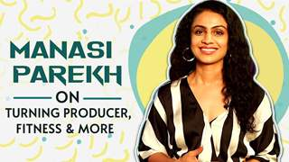 Manasi Parekh On Turning Producer, Golkeri, Fitness & More