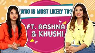 Who Is Most Likely To? Ft. Aashna & Khushi Hegde | Sisters Spill Their Secrets