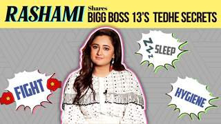 Rashami Desai Shares Bigg Boss 13's Tedhe Secrets | India Forums