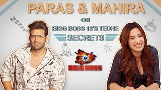 Paras And Mahira Spill Bigg Boss 13's Tedhe Secrets | Monkeys, Food, Fights & More