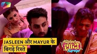 Jasleen और Mayur ने बहाए आंसू   हुआ झगड़ा   Mujhse Shaadi Karoge Updates