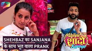 Shehbaz का Sanjana के साथ भूत वाला Prank   Mujhse Shaadi Karoge Updates