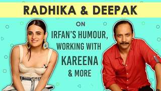 Radhika Madan And Deepak Dobriyal On Irfan's Humour, Working With Kareena & More | Angrezi Medium