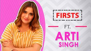 Arti Singh Shares All Her Firsts | Crush, Audition, Phone & More