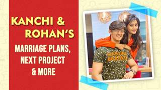Kanchi Singh And Rohan Mehra's Marriage Plans, Next Project, Quarantine Tips & More