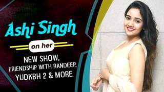 Ashi Singh On Her New Show, Friendship With Randeep, YUDKBH 2 & More