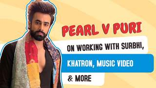 Pearl V Puri On Working With Surbhi, Khatron, Music Video & More | LIVE