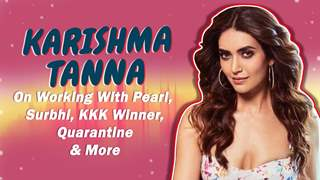 Karishma Tanna On Working With Pearl, Surbhi, KKK Winner, Quarantine & More