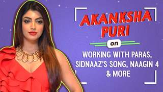 Akanksha Puri On Working With Paras, Sidnaaz's Song, Naagin 4 & More