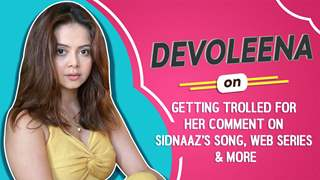 Devoleena On Getting Trolled For Her Comment On Sidnaaz's Song, Web Series & More