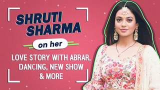 Shruti Sharma On Her Love Story With Abrar, Dancing, New Show & More