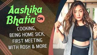Aashika Bhatia On Cooking, Being Home Sick, First Meeting With Rosh & More | Live