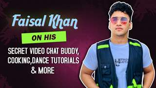Faisal Khan On His Secret Video Chat Buddy, Cooking, Dance Tutorials & More