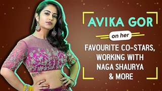 Avika Gor On Her Favourite Co-Stars, Working With Naga Shaurya & More