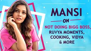 Mansi Srivastava On Not Doing Bigg Boss, Ruvya Moments, Cooking, Vidya & More