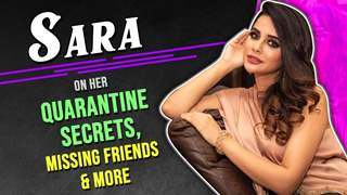 Sara Afreen Khan On Her Quarantine Secrets, Missing Friends & More | IF Exclusive