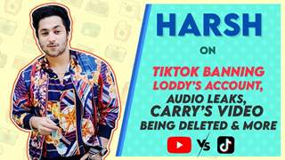 Harsh Beniwal On Tiktok Banning Loddy's Account, Audio Leaks, Carry's Video Being Deleted & More